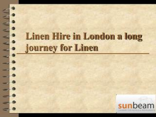 Linen Hire in London a long journey for Linen