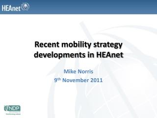 Recent mobility strategy developments in HEAnet