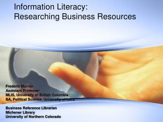 Information Literacy: Researching Business Resources