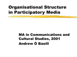 Organisational Structure in Participatory Media