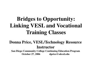 Bridges to Opportunity:  Linking VESL and Vocational Training Classes