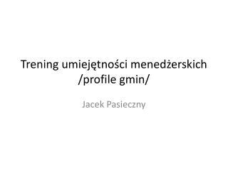 Trening umiejętności menedżerskich /profile gmin/