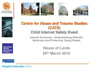 Internet Grooming - Understanding Offender Behaviour and Protecting Young People  House of Lords 26th March 2010