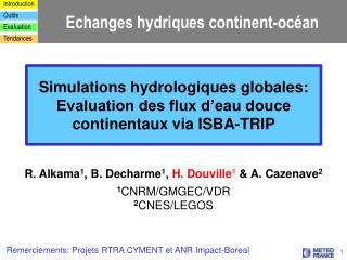 Simulations  hydrologiques globales: Evaluation des flux d'eau douce continentaux via ISBA-TRIP