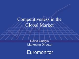 Competitiveness in the  Global Market
