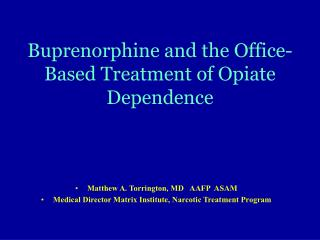 Buprenorphine and the Office-Based Treatment of Opiate Dependence