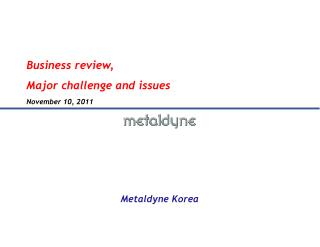 Business review, Major challenge and issues  November 10 , 201 1