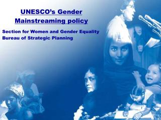 UNESCO�s Gender Mainstreaming policy Section for Women and Gender Equality