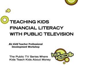 Biz Kid Teacher Professional Development Workshop