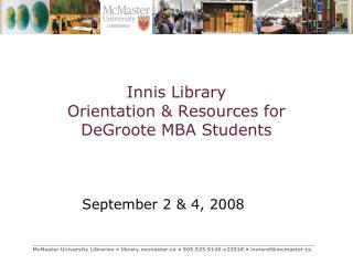 Innis Library  Orientation & Resources for  DeGroote MBA Students