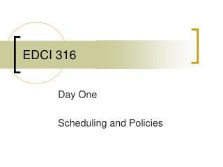 EDCI 316