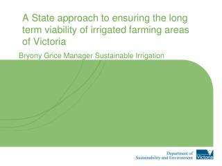 A State approach to ensuring the long term viability of irrigated farming areas of Victoria