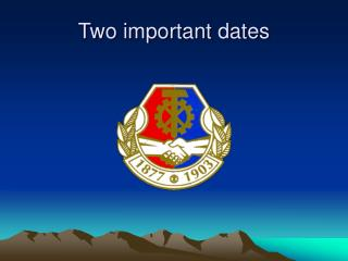 Two important dates