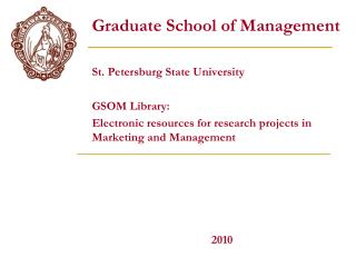 Graduate School of Management St. Petersburg State University GSOM Library: