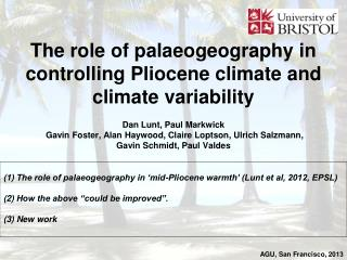 The role of palaeogeography in 'mid-Pliocene warmth' (Lunt et al, 2012, EPSL)