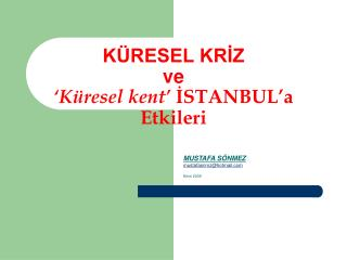 KÜRESEL KRİZ  ve 'Küresel kent'  İSTANBUL'a Etkileri