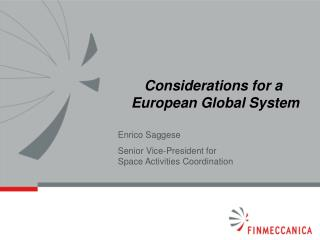 Considerations for a  European Global System