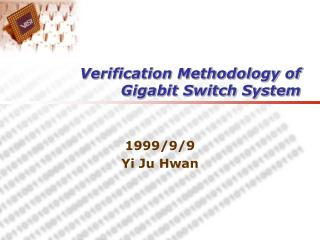 Verification Methodology of Gigabit Switch System