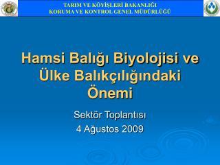 Hamsi Balığı Biyolojisi ve Ülke Balıkçılığındaki Önemi