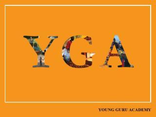 """YGA         """" Geleceğin Liderlerini Keşfeder """""""