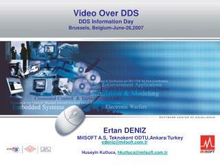 Ertan DENIZ MilSOFT A.S, Teknokent ODTU,Ankara/Turkey edeniz @milsoft.tr