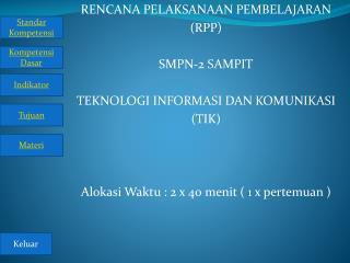 RENCANA PELAKSANAAN PEMBELAJARAN (RPP) SMPN-2 SAMPIT TEKNOLOGI INFORMASI DAN KOMUNIKASI (TIK)