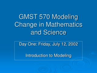 GMST 570 Modeling Change in Mathematics and Science