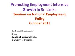 Prof. Sunil Chandrasiri Dean Faculty of Graduate Studies University of Colombo