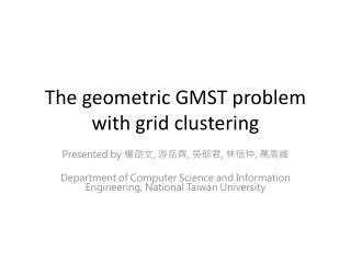 The geometric GMST problem with grid clustering