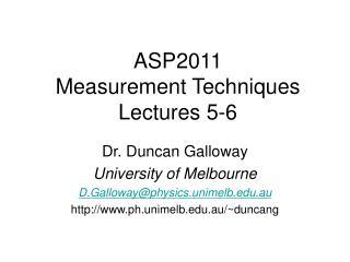 ASP2011  Measurement Techniques Lectures 5-6