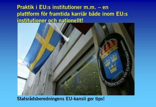 Statsrådsberedningens EU-kansli ger tips!