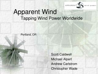 Apparent Wind       Tapping Wind Power Worldwide Portland, OR