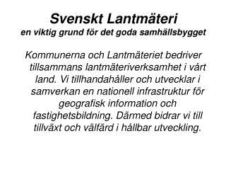 Svenskt Lantmäteri en viktig grund för det goda samhällsbygget
