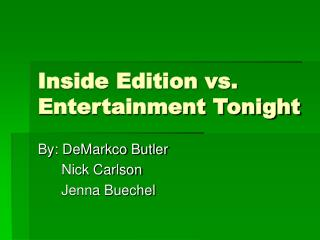 Inside Edition vs. Entertainment Tonight