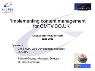 """Implementing content management  	for GMTV.CO.UK"