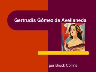 Gertrudis  G ómez de Avellaneda