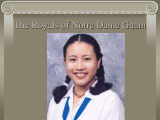 The Royals of Notre Dame Guam