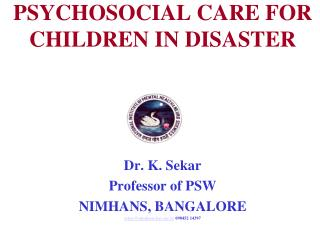 PSYCHOSOCIAL CARE FOR CHILDREN IN DISASTER