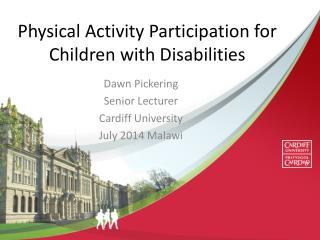 Dawn Pickering Senior Lecturer Cardiff University July 2014 Malawi