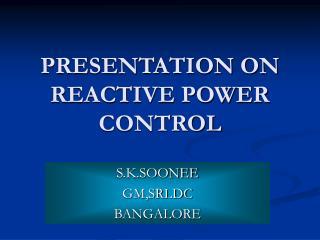 PRESENTATION ON REACTIVE POWER CONTROL