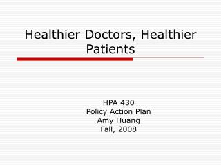 Healthier Doctors, Healthier Patients