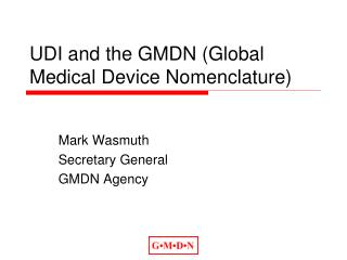 UDI and the GMDN (Global Medical Device Nomenclature)