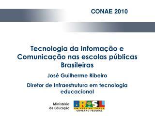 Tecnologia da Infomação e Comunicação nas escolas públicas Brasileiras José Guilherme Ribeiro