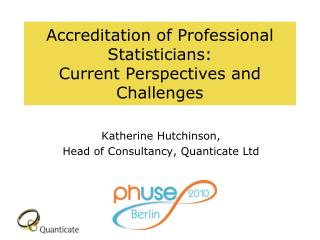 Accreditation of Professional Statisticians:  Current Perspectives and Challenges