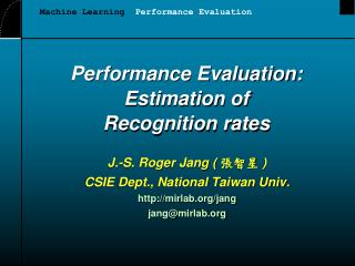 Performance Evaluation: Estimation of Recognition rates