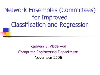 Radwan E. Abdel-Aal  Computer Engineering Department November 2006