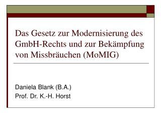Das Gesetz zur Modernisierung des GmbH-Rechts und zur Bekämpfung von Missbräuchen (MoMIG)