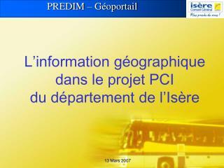 L'information géographique dans le projet PCI du département de l'Isère