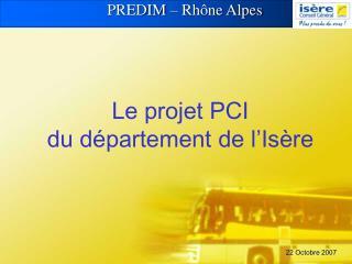 Le projet PCI du département de l'Isère
