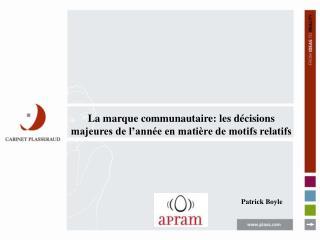 La marque communautaire: les décisions majeures de l'année en matière de motifs relatifs